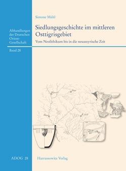 Siedlungsgeschichte im mittleren Osttigrisgebiet von Mühl,  Simone
