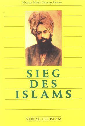 Sieg des Islams von Abdulla,  Johannes, Ahmad,  Hadhrat Mirza Ghulam