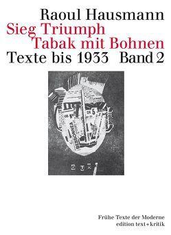 Sieg Triumph Tabak mit Bohnen. Texte bis 1933 von Drews,  Jörg, Erlhoff,  Michael, Geerken,  Hartmut, Hausmann,  Raoul, Ramm,  Klaus