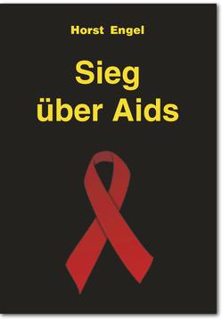 Sieg über Aids von Engel,  Horst
