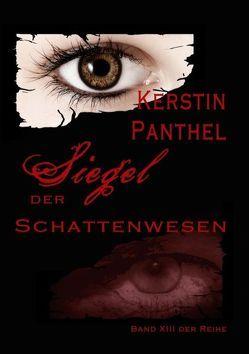 Siegel der Schattenwesen von Panthel,  Kerstin