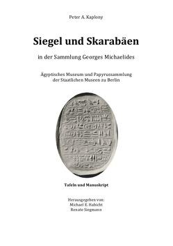 Siegel und Skarabäen  in der Sammlung Georges Michaelides von Habicht,  Michael E., Kaplony,  Peter A., Siegmann,  Renate