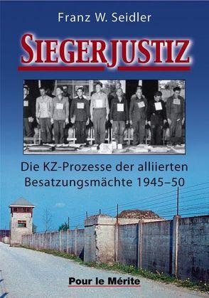 Siegerjustiz von Seidler,  Franz W