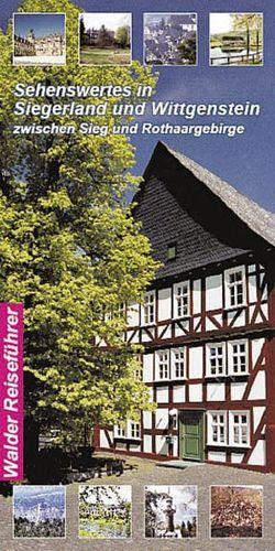 Siegerland-Wittgenstein Reiseführer – Sehenswertes in Siegerland und Wittgenstein von Walder,  Achim, Walder,  Ingrid