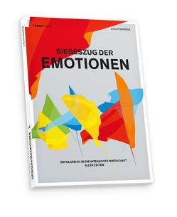 Siegeszug der Emotionen von Gatterer,  Harry, Horx,  Matthias, Lösch,  Lea, Muntschick,  Verena, Schuldt,  Christian, Seitz,  Janine, Varga,  Christiane