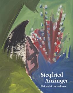 Siegfried Anzinger · Blick zurück und nach vorn von Fiege,  Kirsten, Gohr,  Siegfried, Weber,  C. Sylvia