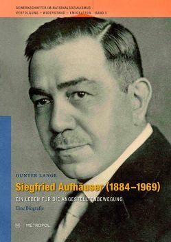 Siegfried Aufhäuser 1884–1969 von Lange,  Günter