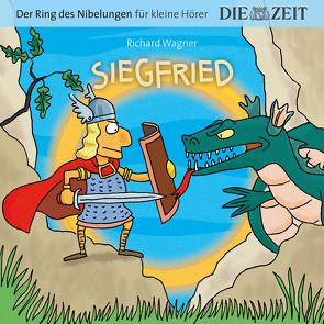 Siegfried, Der Ring des Nibelungen für kleine Hörer, Die ZEIT-Edition von Könnecke,  Ole, Petzold,  Bert Alexander, Wagner,  Richard