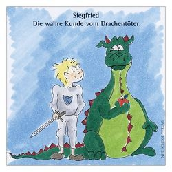 Siegfried – Die wahre Kunde vom Drachentöter von Eisenzopf,  Eva, Reichert,  Kilian