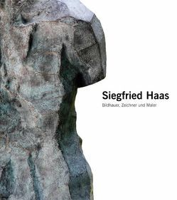 Siegfried Haas – Bildhauer, Zeichner und Maler von Frommer,  Gabriele, Frommer,  Harald
