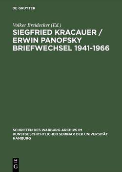Siegfried Kracauer / Erwin Panofsky Briefwechsel 1941–1966 von Breidecker,  Volker