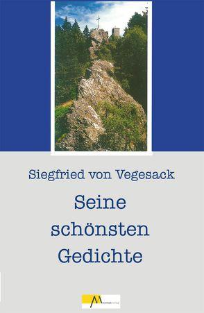 Siegfried von Vegesack – Seine schönsten Gedichte von Friedl,  Stefanie, Sichert,  Hans J, Vegesack,  Siegfried von