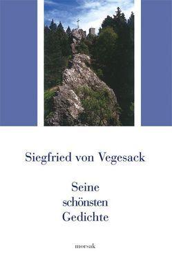 Siegfried von Vegesack – Seine schönsten Gedichte von Sichert,  Hans J, Vegesack,  Siegfried von