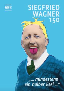 Siegfried Wagner 150 von Bahr,  Achim, Pachl,  Peter P