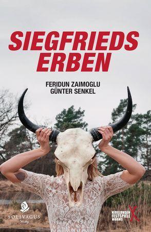 Siegfrieds Erben von Laue,  Thomas, Senkel,  Günter, Zaimoglu,  Feridun