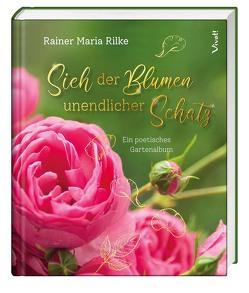 Sieh der Blumen unendlicher Schatz von Bauch,  Volker, Rilke,  Rainer Maria