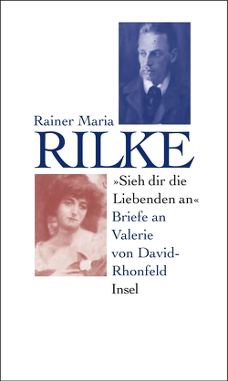 ›Sieh dir die Liebenden an‹ von Rilke,  Rainer Maria, Scharffenberg,  Renate, Stahl,  August