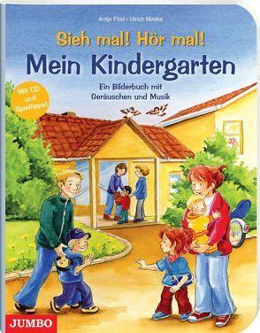 Sieh mal! Hör mal! Mein Kindergarten von Flad,  Antje, Maske,  Ulrich