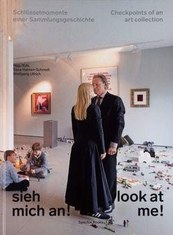 Sieh mich an! / Look at me! von Hanten-Schmidt,  Sasa, Ullrich,  Wolfgang