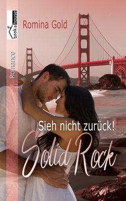 Sieh nicht zurück! Solid Rock von Gold,  Romina