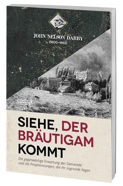 Siehe, der Bräutigam kommt von Darby,  John Nelson