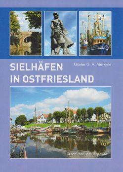 Sielhäfen in Ostfriesland von Marklein,  Günter G.A.