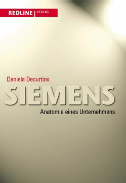Siemens – Anatomie eines Unternehmens von Decurtins,  Daniela