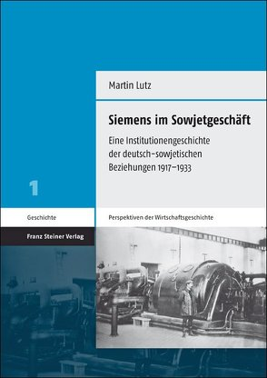 Siemens im Sowjetgeschäft von Lutz,  Martin