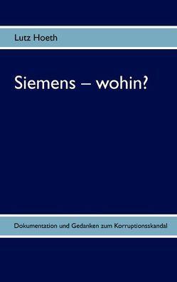 Siemens – wohin? von Hoeth,  Lutz