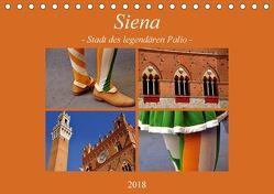 Siena – Stadt des legendären Palio (Tischkalender 2018 DIN A5 quer) von Thauwald,  Pia