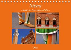 Siena – Stadt des legendären Palio (Tischkalender 2021 DIN A5 quer) von Thauwald,  Pia
