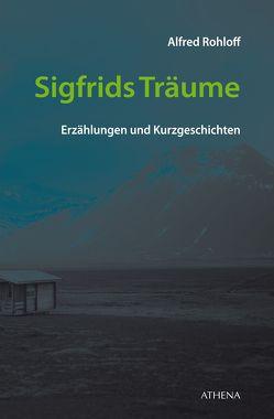 Sigfrids Träume von Rohloff,  Alfred