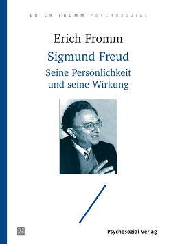 Sigmund Freud von Fromm,  Erich, Funk,  Rainer, Gurland,  A. R. L., Oetker-Funk,  Renate, Wahlert,  Christiane von