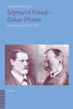 Sigmund Freud – Oskar Pfister von Morgenthaler,  Christoph, Noth,  Isabelle