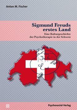Sigmund Freuds erstes Land von Fischer,  Anton M.