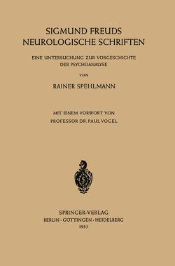 Sigmund Freuds Neurologische Schriften von Spehlmann,  Rainer, Vogel,  Paul
