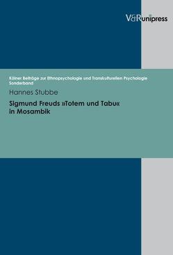 Sigmund Freuds »Totem und Tabu« in Mosambik von Stubbe,  Hannes