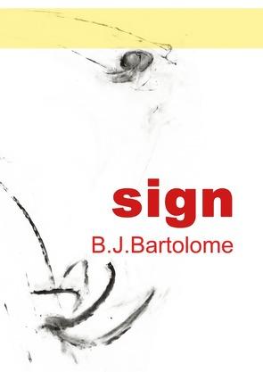 SIGN von Bartolome,  Bernd Josef