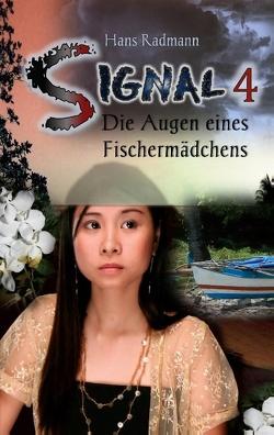 Signal 4 – Die Augen eines Fischermädchens von Radmann,  Hans