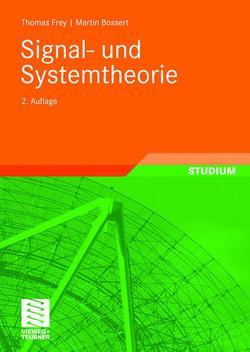 Signal- und Systemtheorie von Bossert,  Martin, Fliege,  Norbert, Frey,  Thomas