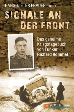 Signale an der Front von Frauer,  Hans-Dieter, Rommel,  Richard