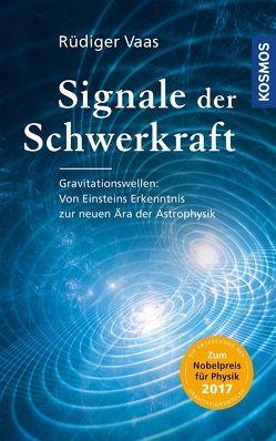 Signale der Schwerkraft von Vaas,  Rüdiger