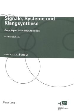 Signale, Systeme und Klangsynthese von Neukom,  Martin