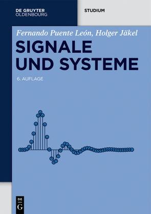 Signale und Systeme von Jäkel,  Holger, Kiencke,  Uwe, Puente León,  Fernando