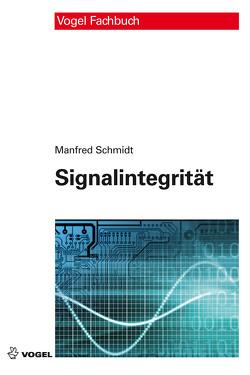 Signalintegrität von Schmidt,  Manfred