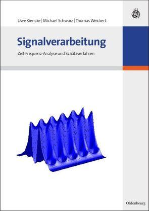 Signalverarbeitung von Kiencke,  Uwe, Schwarz,  Michael, Weickert,  Thomas