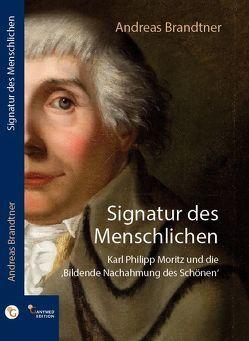 Signatur des Menschlichen von Brandtner,  Andreas
