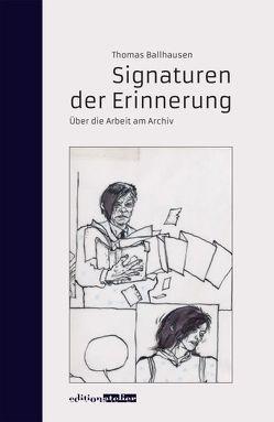 Signaturen der Erinnerung von Ballhausen,  Thomas