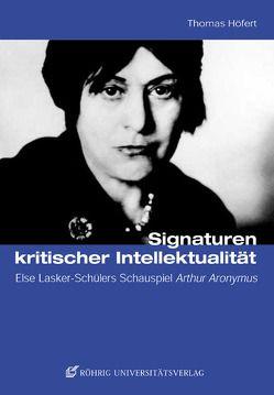 Signaturen kritischer Intellektualität von Höfert,  Thomas