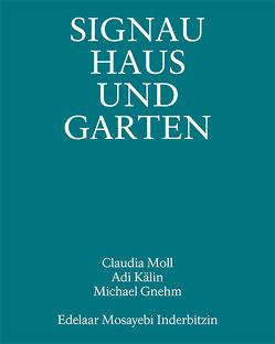 Signau Haus und Garten von Gnehm,  Michael, Kälin,  Adi, Moll,  Claudia